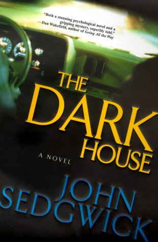 The Dark House: A Novel: Sedgwick, John