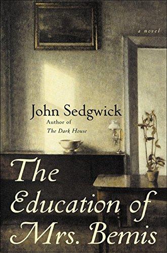 The Education of Mrs. Bemis: A Novel: John Sedgwick