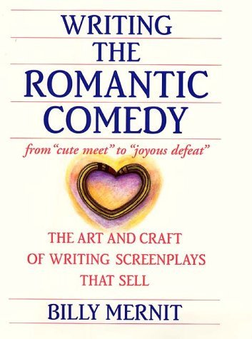 9780060195687: Writing the Romantic Comedy