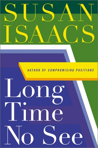 LONG TIME NO SEE (SIGNED): Isaacs, Susan