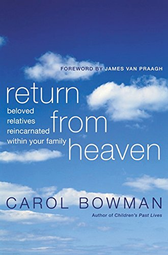 9780060195717: Return from Heaven: Beloved Relatives Reincarnated Within Your Family