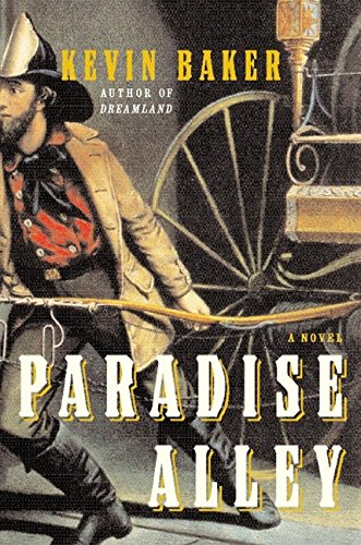 Paradise Alley : A Novel: Baker, Kevin