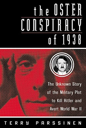 9780060195878: The Oster Conspiracy of 1938: The Unknown Story of the Military Plot to Kill Hitler and Avert World War II