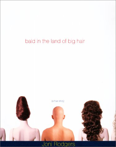 9780060195885: Bald in the Land of Big Hair: A True Story