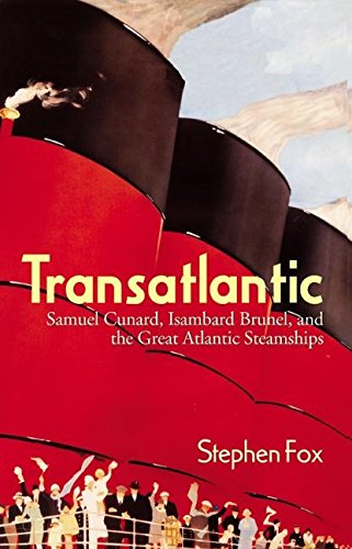 9780060195953: Transatlantic: Samuel Cunard, Isambard Brunel, and the Great Atlantic Steamships