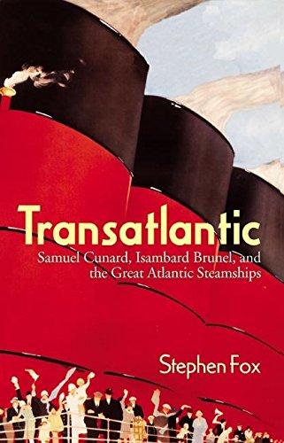 9780060195953: Transatlantic: Samuel Cunard, Isambard Brunel, and the Great Atlantic Steamships