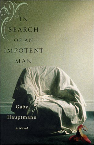 9780060196035: In Search Of an Impotent Man: A Novel