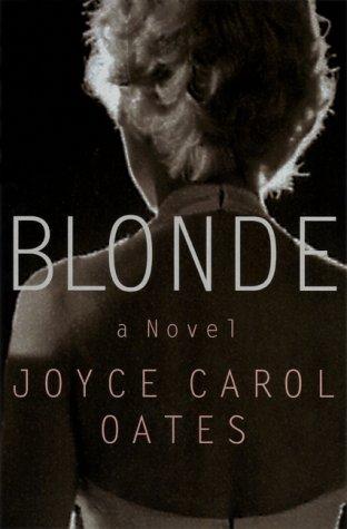 Blonde: A Novel: Oates, Joyce Carol