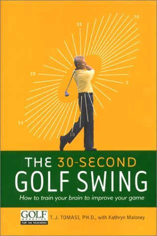 9780060196103: The 30-Second Golf Swing: How to Train Your Brain to Improve Your Game (A mountain lion book)