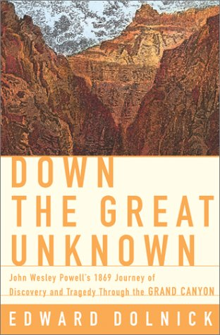 9780060196196: Down the Great Unknown: John Wesley Powell's 1869 Journey of Discovery and Tragedy Through the Grand Canyon