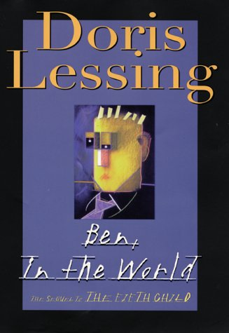 9780060196288: Ben, In the World: The Sequel to The Fifth Child