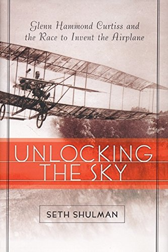 9780060196332: Unlocking the Sky: Glenn Hammond Curtiss and the Race to Invent the Airplane