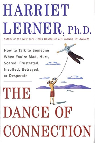 9780060196387: The Dance of Connection: How to Talk to Someone When You're Mad, Hurt, Scared, Frustrated, Insulted, Betrayed, or Desperate