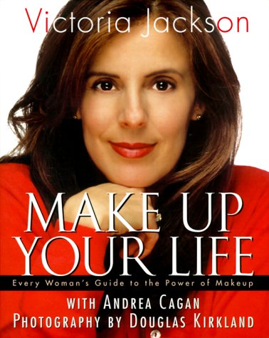 9780060196394: Make Up Your Life: Every Woman's Guide to the Power of Makeup