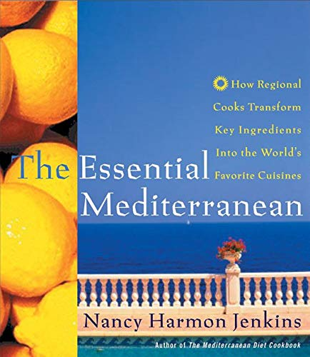 9780060196516: The Essential Mediterranean: How Regional Cooks Transform Key Ingredients into the World's Favorite Cuisines
