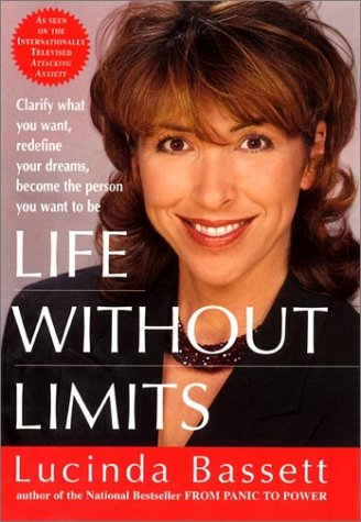 9780060196585: Life Without Limits: Clarify What You Want, Redefine Your Dreams, Become the Person You Want to Be