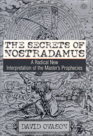 9780060196714: The Secrets of Nostradamus: A Radical New Interpretation of the Master's Prophecies