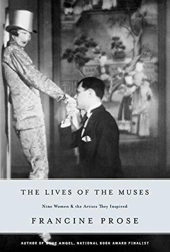 THE LIVES OF THE MUSES: Nine Women & the Artists They Inspired: Prose, Francine