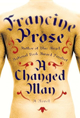 A Changed Man (Signed First Edition): Francine Prose