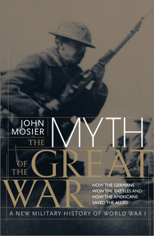9780060196769: The Myth of the Great  War : A New Military History of World War 1