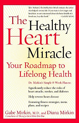 9780060196806: The Healthy Heart Miracle: Your Roadmap to Lifelong Health