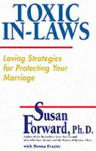 9780060196813: Toxic In-Laws: Loving Strategies for Protecting Your Marriage