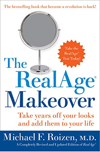9780060196820: The RealAge Makeover: Take Years off Your Looks and Add Them to Your Life