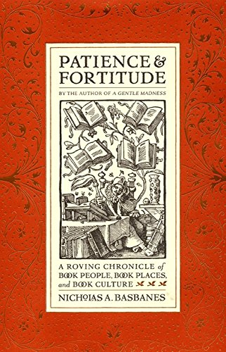 9780060196950: Patience & Fortitude: A Roving Chronicle of Book People, Book Places, and Book Culture