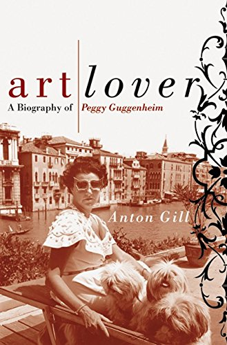 9780060196974: Art Lover: A Biography Of Peggy Guggenheim