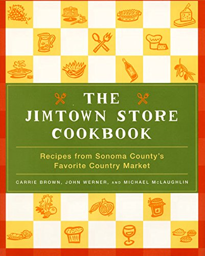 9780060197025: The Jimtown Store Cookbook: Recipes from Sonoma County's Favorite Country Market