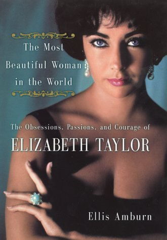 9780060197193: The Most Beautiful Woman in the World: Obsessions, Passions, and Courage of Elizabeth Taylor, The