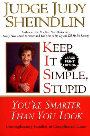 Keep It Simple, Stupid: You're Smarter Than You Look (0060197234) by Judy Sheindlin