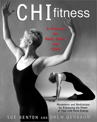 CHI FITNESS A Workout for Body, Mind, and Spirit