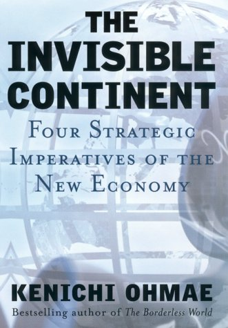 9780060197537: The Invisible Continent: Four Strategic Imperatives of the New Economy