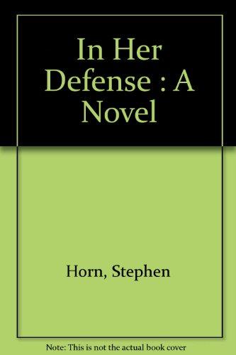 9780060197544: In Her Defense : A Novel