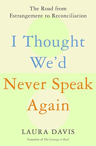 9780060197629: I Thought We'd Never Speak Again: The Road from Estrangement to Reconciliation