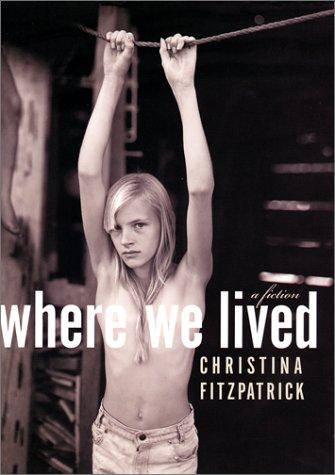 9780060197698: Where We Lived : A Fiction