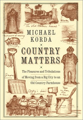 Country Matters: The Pleasures and Tribulations of Moving from a Big City to an Old Country ...