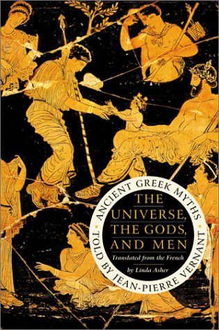 9780060197759: The Universe, the Gods, and Men: Ancient Greek Myths Told by Jean-Pierre Vernant