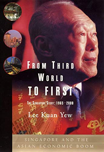 9780060197766: From Third World to First (Singapore and the Asian economic boom)