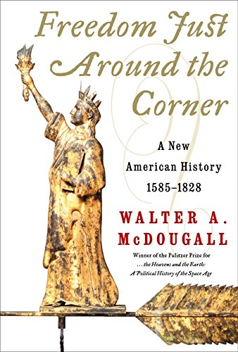 9780060197896: Freedom Just Around the Corner: A New American History: 1585-1828