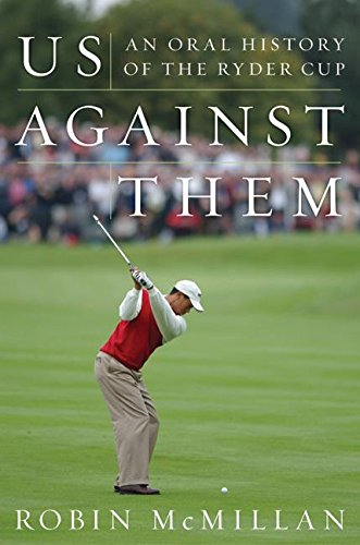 9780060197919: Us Against Them: An Oral History of the Ryder Cup