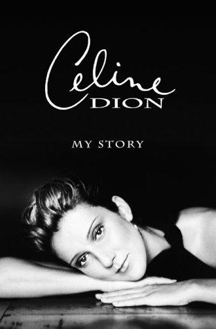 My Story, My Dream: Dion, Celine; Germain, Georges-Hebert; Benderson, Bruce (translator)