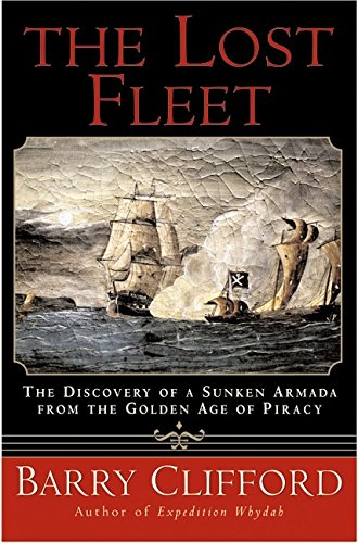 9780060198183: The Lost Fleet: The Discovery of a Sunken Armada from the Golden Age of Piracy