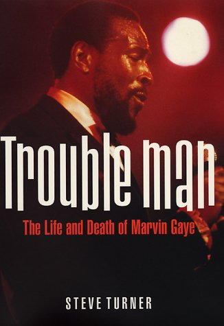 9780060198213: Trouble Man: The Life and Death of Marvin Gaye
