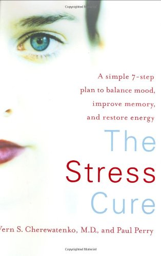 9780060198251: The Stress Cure: A Simple 7-Step Plan to Balance Mood, Improve Memory, and Restore Energy