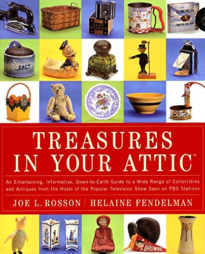 Treasures in Your Attic: An Entertaining, Informative, Down-To-Earth Guide to a Wide Range of Col...