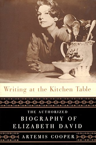9780060198282: Writing at the Kitchen Table: The Authorized Biography of Elizabeth David