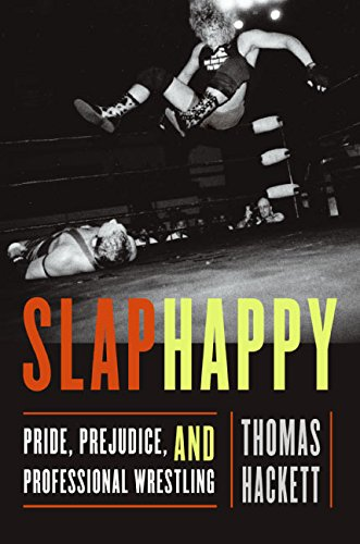 9780060198299: Slaphappy: Pride, Prejudice, and Professional Wrestling
