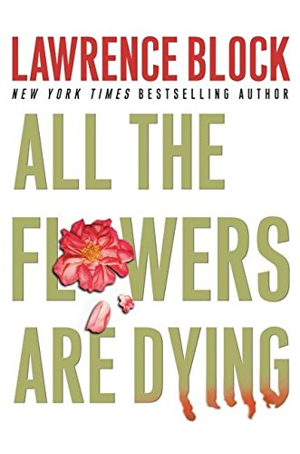9780060198312: All the Flowers Are Dying (Matthew Scudder Mysteries)